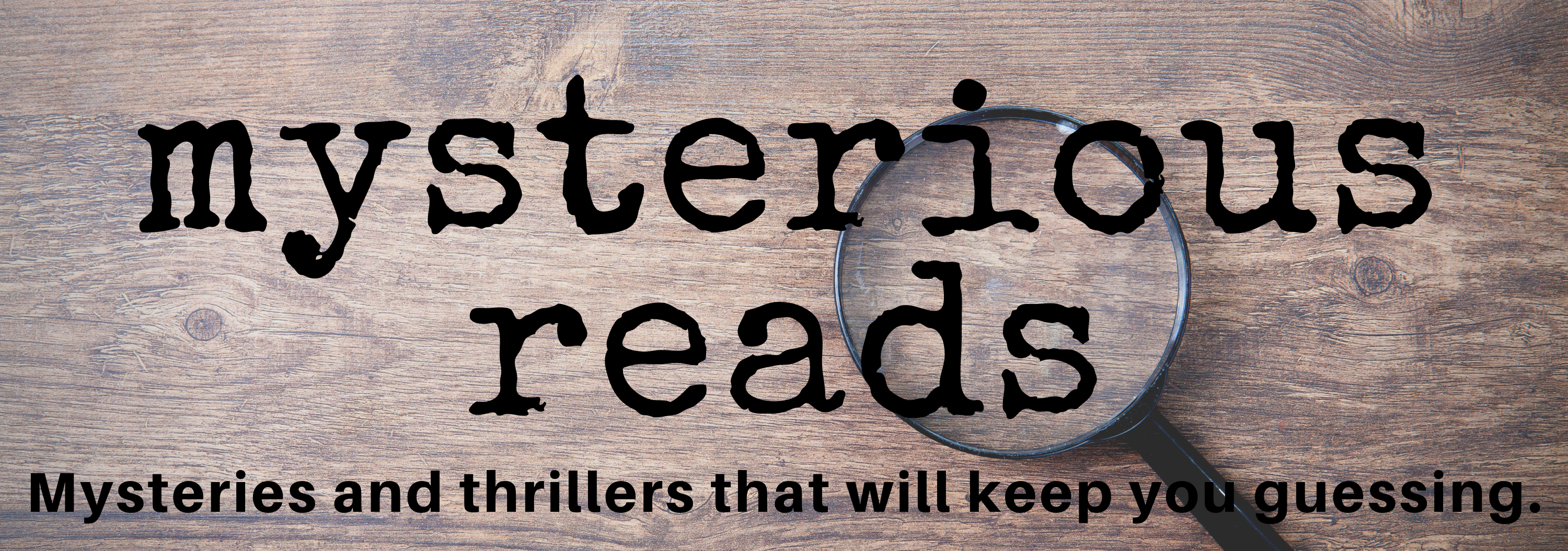 Mysterious Reads: Mysteries and Thrillers That Will Keep You