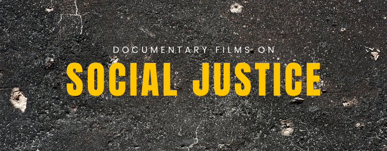 Social Justice Documentary Films