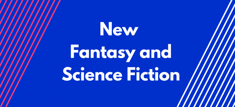 New Fantasy and Science Fiction!