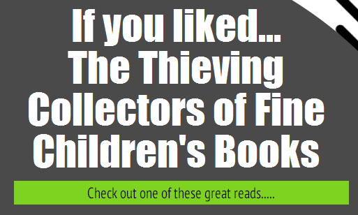 Readalikes for The Thieving Collectors of Fine Children's Books