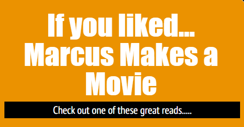 Readalikes for Marcus Makes a Movie